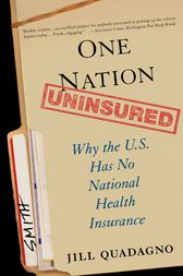 One Nation, Uninsured by Jill Quadagno