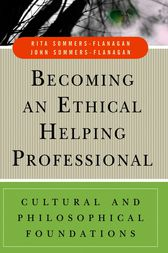 Becoming an Ethical Helping Professional by Rita Sommers-Flanagan