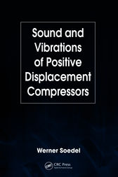 Sound and Vibrations of Positive Displacement Compressors by Werner Soedel