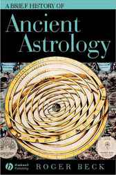 A Brief History of Ancient Astrology by Roger Beck