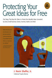 Protect Your Great Ideas for Free! by J. Shaffer