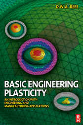Basic Engineering Plasticity by David Rees