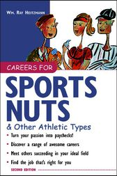Careers for Sports Nuts & Other Athletic Types by Wm. Ray Heitzmann