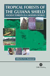 Tropical Forests of the Guiana Shield by D. Hammond