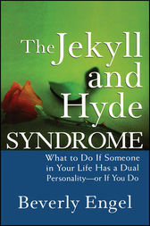 The Jekyll and Hyde Syndrome by Beverly Engel