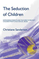 The Seduction of Children by Christiane Sanderson
