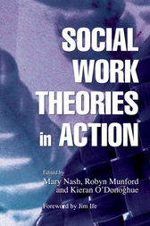 Social Work Theories in Action by Kieran O\''Donoghue
