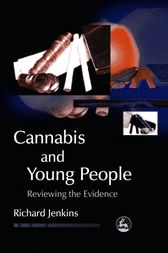 Cannabis and Young People by Richard Jenkins