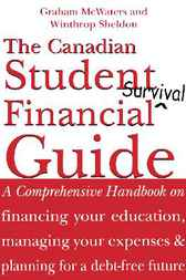 The Canadian Student Financial Survival Guide by Graham McWaters