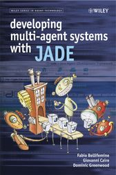 Developing Multi-Agent Systems with JADE by Fabio Luigi Bellifemine