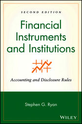 Financial Instruments and Institutions by Stephen G. Ryan