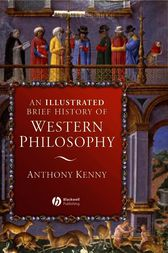 An Illustrated Brief History of Western Philosophy by Anthony Kenny