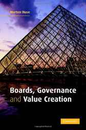 Boards, Governance and Value Creation by Morten Huse