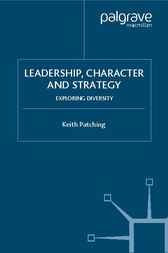 Leadership, Character and Strategy by Keith Patching