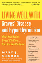 Living Well with Graves' Disease and Hyperthyroidism by Mary J. Shomon