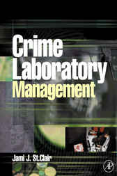 Crime Laboratory Management by Jami St. Clair