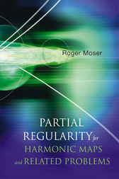 Partial Regularity For Harmonic Maps And Related Problems by Roger Moser