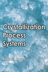 Crystallization Process Systems by Alan G. Jones