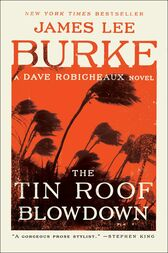 The Tin Roof Blowdown by James Lee Burke