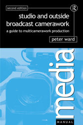 Studio and Outside Broadcast Camerawork by Peter Ward