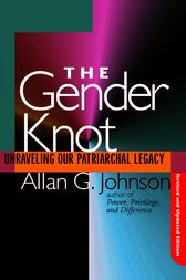 Gender Knot Revised Ed by Allan Johnson