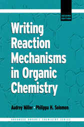 Writing Reaction Mechanisms in Organic Chemistry by Philippa H. Solomon