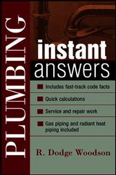 Plumbing Instant Answers by R. Dodge Woodson