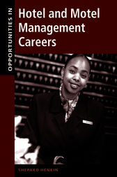 Opportunities in Hotel and Motel Management Careers by Shepard Henkin