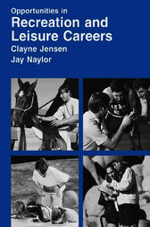 Opportunities in Recreation And Leisure Careers by Clayne R Jensen