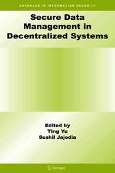 Secure Data Management in Decentralized Systems by Ting Yu