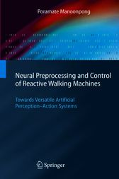 Neural Preprocessing and Control of Reactive Walking Machines by Poramate Manoonpong