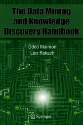 Data Mining and Knowledge Discovery Handbook by Oded Maimon