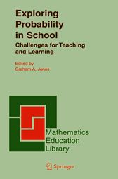 Exploring Probability in School by Graham A. Jones