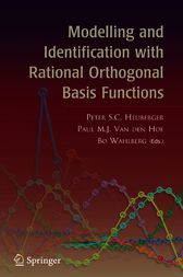 Modelling and Identification with Rational Orthogonal Basis Functions by Peter S.C. Heuberger