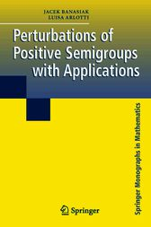 Perturbations of Positive Semigroups with Applications by Jacek Banasiak