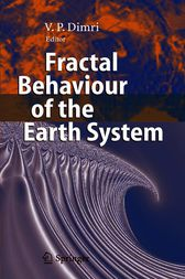 Fractal Behaviour of the Earth System by V.P. Dimri