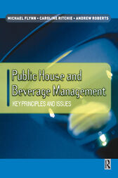 Public House and Beverage Management: Key Principles and Issues by Michael Flynn