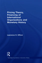 Pricing Theory, Financing of International Organisations and Monetary History by Lawrence H. Officer