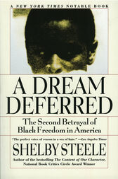 A Dream Deferred by Shelby Steele