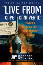 Live from Cape Canaveral by Jay Barbree