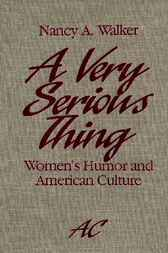 Very Serious Thing by Nancy A. Walker