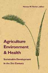 Agriculture, Environment, and Health by Vernon W. Ruttan