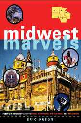 Midwest Marvels by Eric Dregni