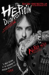 The Heroin Diaries: Ten Year Anniversary Edition by Nikki Sixx