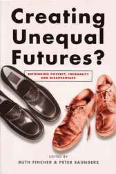 Creating Unequal Futures? by Ruth Fincher