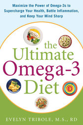 The Ultimate Omega-3 Diet by Evelyn Tribole