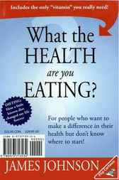 What the Health Are You Eating by James Johnson