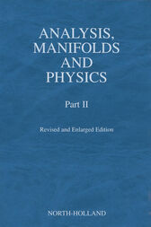 Analysis, Manifolds and Physics, Part II - Revised and Enlarged Edition by Y. Choquet-Bruhat