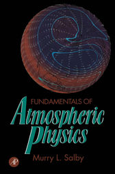 Fundamentals of Atmospheric Physics by Murry L. Salby