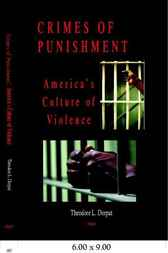 Crimes of Punishment by Theodore L. Dorpat